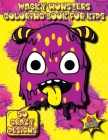 Wacky Monsters Coloring Book for Kids: Funny and Quirky Monster Coloring Book For Kids (4+ Age) - Cool And Wacky Little Monsters Coloring Book For Kid Cover Image