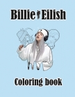 Billie Eilish Coloring Book: Book for BILLIE EILISH fans for Everyone, Adults, Teenagers, Boys, & Girls. BILLIE EILISH gift Cover Image