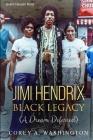 Jimi Hendrix Black Legacy: (A Dream Deferred) Cover Image