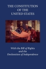 The Constitution of the United States of America: With the Declaration of the Independence and the Bill of Rights Cover Image