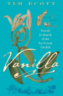 Vanilla: Travels in Search of the Ice Cream Orchid Cover Image