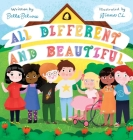 All Different and Beautiful: A Children's Book about Diversity, Kindness, and Friendships Cover Image