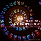 Redeeming Anthropology: A Theological Critique of a Modern Science Cover Image