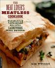 The Meat Lover's Meatless Cookbook: Vegetarian Recipes Carnivores Will Devour Cover Image