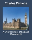 A Child's History of England (Annotated) Cover Image