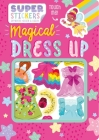 Magical Dress-Up: Sticker Play Scenes with Reusable Stickers Cover Image
