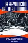 La Revolución del Otro Mundo: Cuba Y Estados Unidos En El Horizonte del Siglo XXI Cover Image