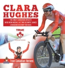 Clara Hughes - The Only Canadian Athlete Who Won Medals at Two Olympic Games - Canadian History for Kids - True Canadian Heroes Cover Image