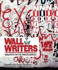 Wall Writers: Graffiti in Its Innocence Cover Image
