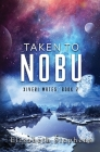 Taken To Nobu: A SciFi Alien Romance (Xiveri Mates Book 2) Cover Image