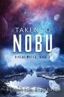 Taken To Nobu: A SciFi Alien Romance (Xiveri Mates Book 2) Cover Image
