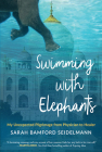 Swimming with Elephants: My Unexpected Pilgrimage from Physician to Healer Cover Image