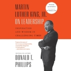 Martin Luther King Jr., on Leadership: Inspiration and Wisdom for Challenging Times Cover Image