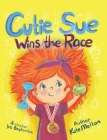 Cutie Sue Wins the Race: Children's Book on Sports, Self-Discipline and Healthy Lifestyle Cover Image