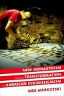 New Monasticism and the Transformation of American Evangelicalism Cover Image