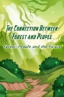 The Connection Between Forest and People: Forest, People and the Future: Facts about Forest and People Cover Image
