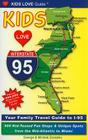Kids Love I-95: Your Family Travel Guide to I-95: 500 Kid-Tested Fun Stops & Unique Spots from the Mid-Atlantic to Miami Cover Image