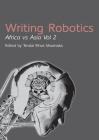 Writing Robotics: Africa Vs Asia Vol 2 Cover Image