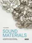 Sound Materials: A Compendium of Sound Absorbing Materials for Architecture and Design Cover Image