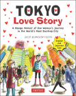 Tokyo Love Story: A Manga Memoir of One Woman's Journey in the World's Most Exciting City (Told in English and Japanese Text) Cover Image
