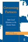 Governing Partners: State-local Relations In The United States (Transforming American Politics) Cover Image
