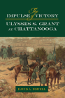 The Impulse of Victory: Ulysses S. Grant at Chattanooga (World of Ulysses S. Grant) Cover Image