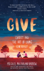 Give: Charity and the Art of Living Generously Cover Image