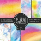 Rainbow Watercolor Scrapbook Paper Pad Vol.1 Decorative Crafts Scrapbooking Kit Collection for Card Making, Origami, Stationary, Decoupage, DIY Handma Cover Image