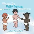 Where Do Belly Buttons Come From? Cover Image