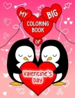 My Big Coloring Book of Valentine's Day: Cute and Fun Animals Coloring Book for Girls and Boys Great Gift for Toddlers, Kids, Children Cover Image