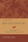 Ben Cao Gang Mu, Volume III: Mountain Herbs, Fragrant Herbs (Ben cao gang mu: 16th Century Chinese Encyclopedia of Materia Medica and Natural History #3) Cover Image