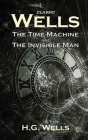 Classic Wells: The Time Machine and The Invisible Man Cover Image