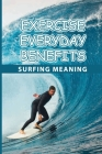Exercise Everyday Benefits: Surfing Meaning: Exercise Everyday But Not Losing Weight Cover Image