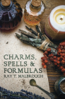 Charms, Spells, and Formulas: For the Making and Use of Gris Gris Bags, Herb Candles, Doll Magic, Incenses, Oils, and Powders (Llewellyn's Practical Magick) Cover Image