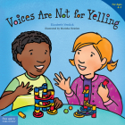 Voices Are Not for Yelling (Best Behavior® Paperback Series) Cover Image