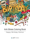 Anti-Stress Coloring Book: Happy Birthday Edition Cover Image