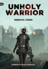 Unholy Warrior: Post-apocalyptic Spy Thriller Cover Image