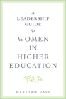 A Leadership Guide for Women in Higher Education Cover Image