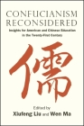 Confucianism Reconsidered: Insights for American and Chinese Education in the Twenty-First Century (Suny Series in Asian Studies Development) Cover Image