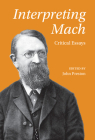Interpreting Mach: Critical Essays Cover Image