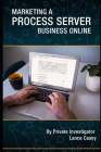 Marketing A Process Server Business Online Cover Image