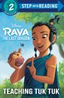 Teaching Tuk Tuk (Disney Raya and the Last Dragon) (Step into Reading) Cover Image
