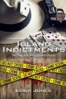 Island Indictments: True crime tales from Galveston's history Cover Image