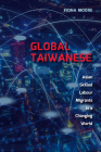Global Taiwanese: Asian Skilled Labour Migrants in a Changing World Cover Image