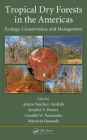 Tropical Dry Forests in the Americas: Ecology, Conservation, and Management Cover Image