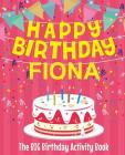 Happy Birthday Fiona - The Big Birthday Activity Book: (Personalized Children's Activity Book) Cover Image