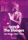 Iggy and the Stooges on Stage 1967-74 Cover Image