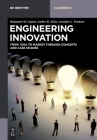 Engineering Innovation: From Idea to Market Through Concepts and Case Studies (de Gruyter Textbook) Cover Image