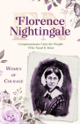 Women of Courage: Florence Nightingale: Compassionate Care for People Who Need It Most Cover Image