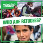 Who Are Refugees? (What's the Issue?) Cover Image
